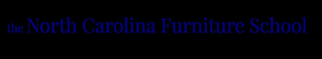 The North Carolina Furniture School